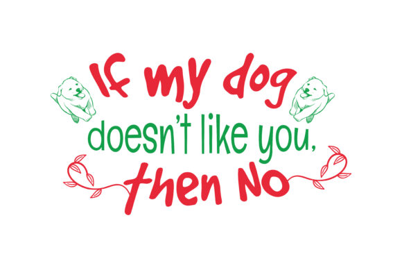 Print on Demand: If My Dog Doesn't Like You, then NO Quote SVG Cut Graphic Crafts By TheLucky