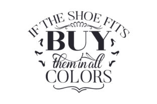 If the Shoe Fits, Buy Them in All Colors Craft Design Por Creative Fabrica Crafts