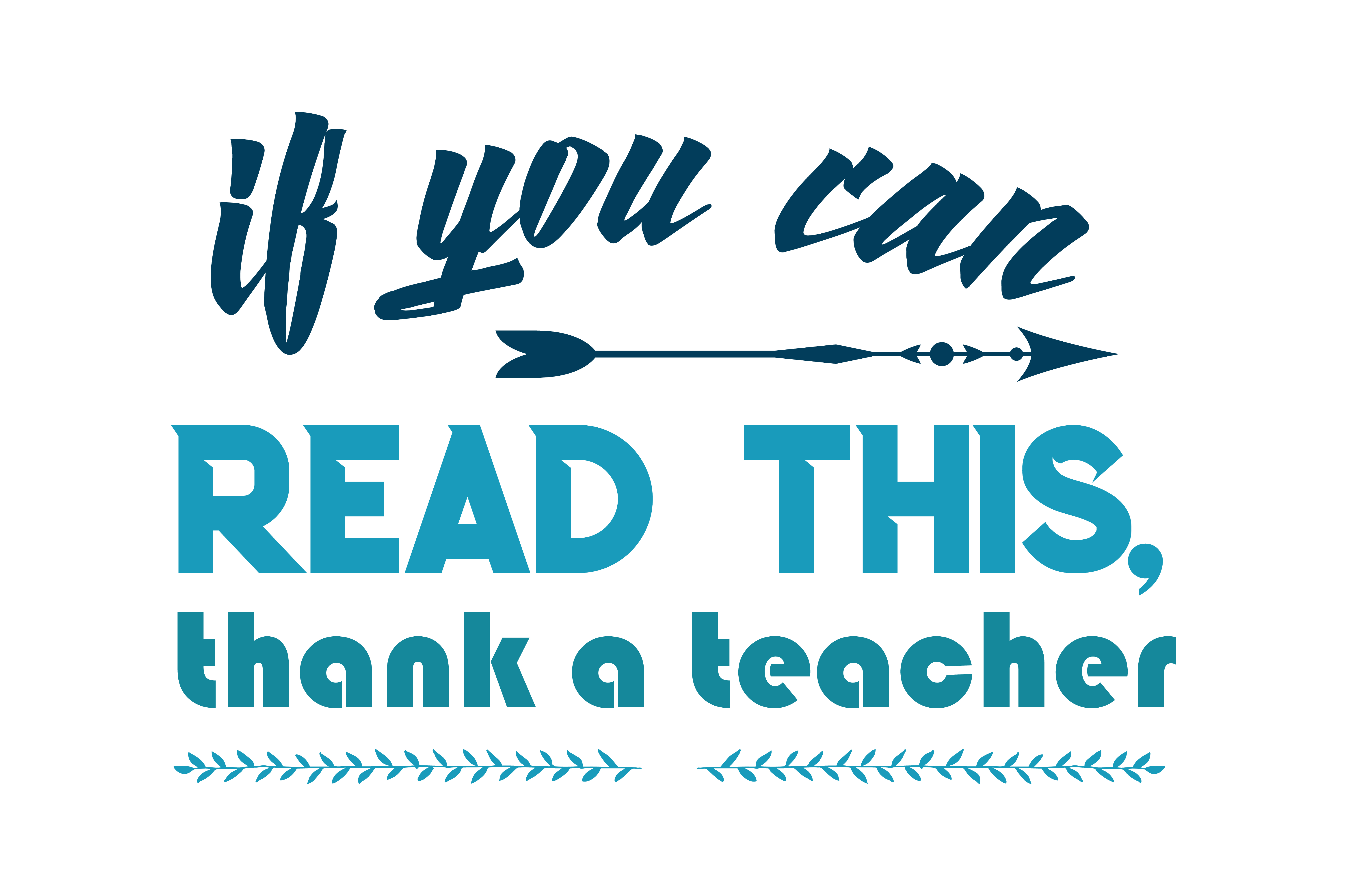 Download Free If You Can Read This Thank A Teacher Quote Svg Cut Graphic By for Cricut Explore, Silhouette and other cutting machines.