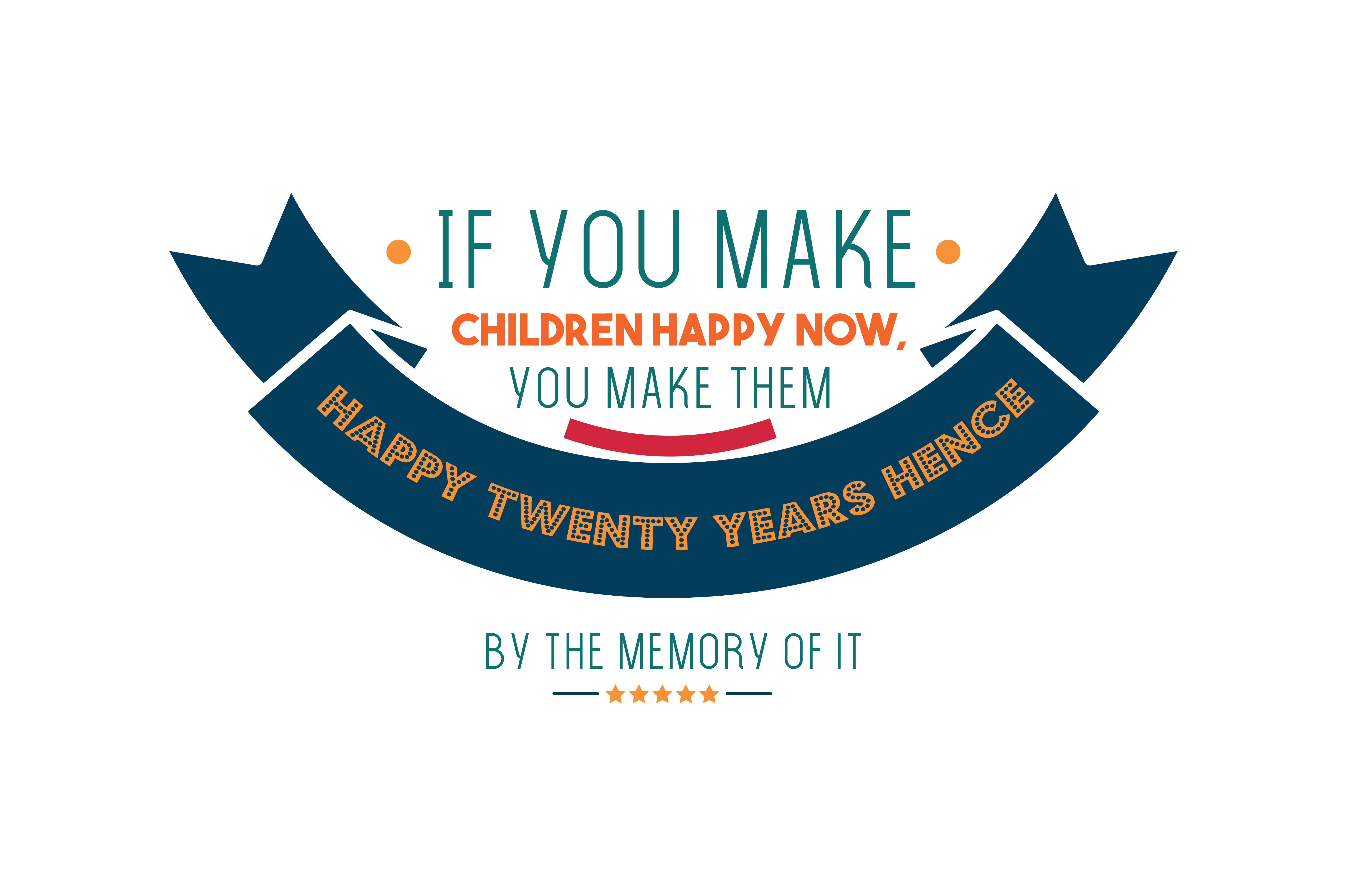 Download Free If You Make Children Happy Now You Make Them Happy Twenty Years for Cricut Explore, Silhouette and other cutting machines.