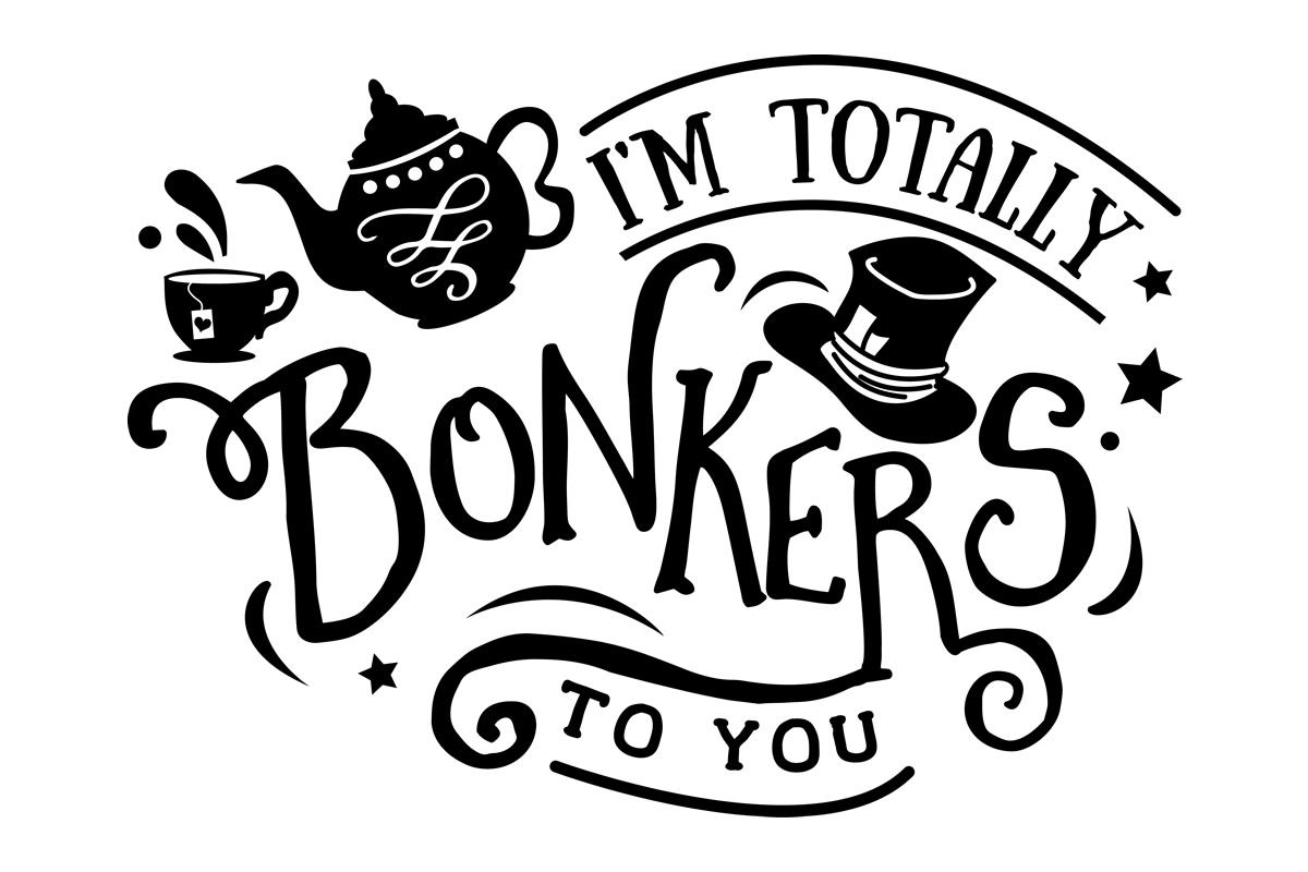 Download Free I M Totally Bonkers To You Svg Cut File By Creative Fabrica for Cricut Explore, Silhouette and other cutting machines.