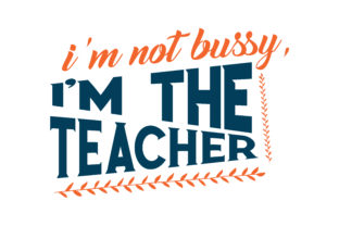 Download Free I M Not Bussy I M The Teacher Quote Svg Cut Graphic By Thelucky for Cricut Explore, Silhouette and other cutting machines.