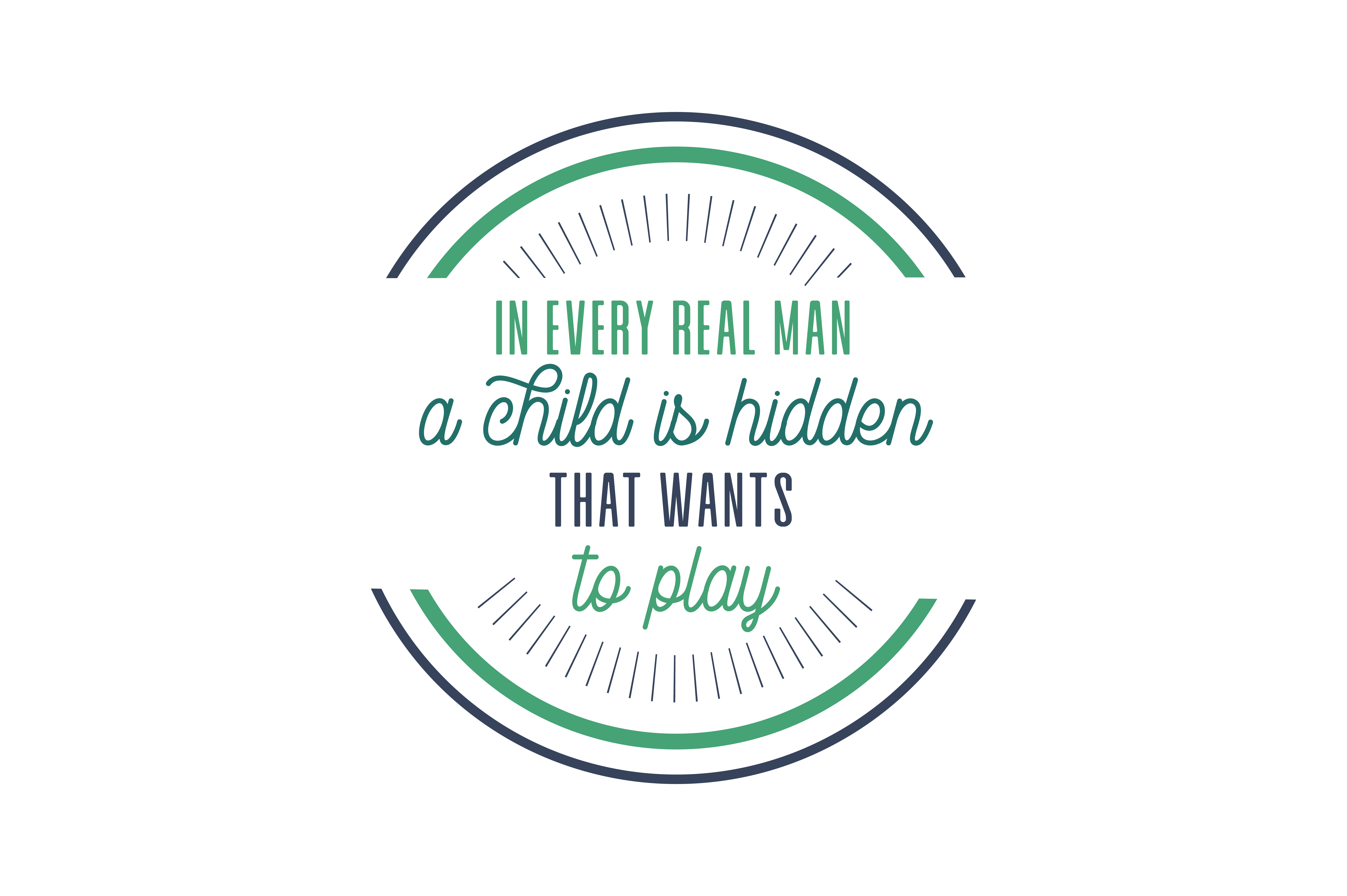 Download Free In Every Real Man A Child Is Hidden That Wants To Play Quote Svg for Cricut Explore, Silhouette and other cutting machines.