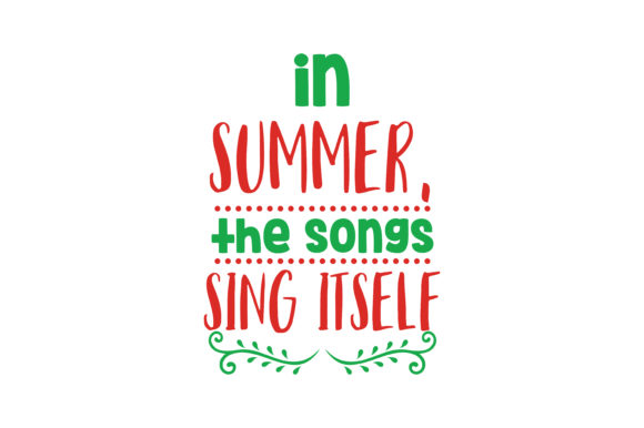 Print on Demand: In Summer,the Songs Sing Itself Quote SVG Cut Graphic Crafts By TheLucky