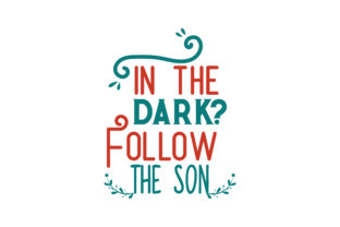 Download Free In The Dark Follow The Son Quote Svg Cut Graphic By Thelucky for Cricut Explore, Silhouette and other cutting machines.