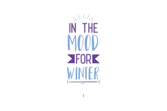 Print on Demand: In the Mood for Winter Quote SVG Cut Graphic Crafts By TheLucky