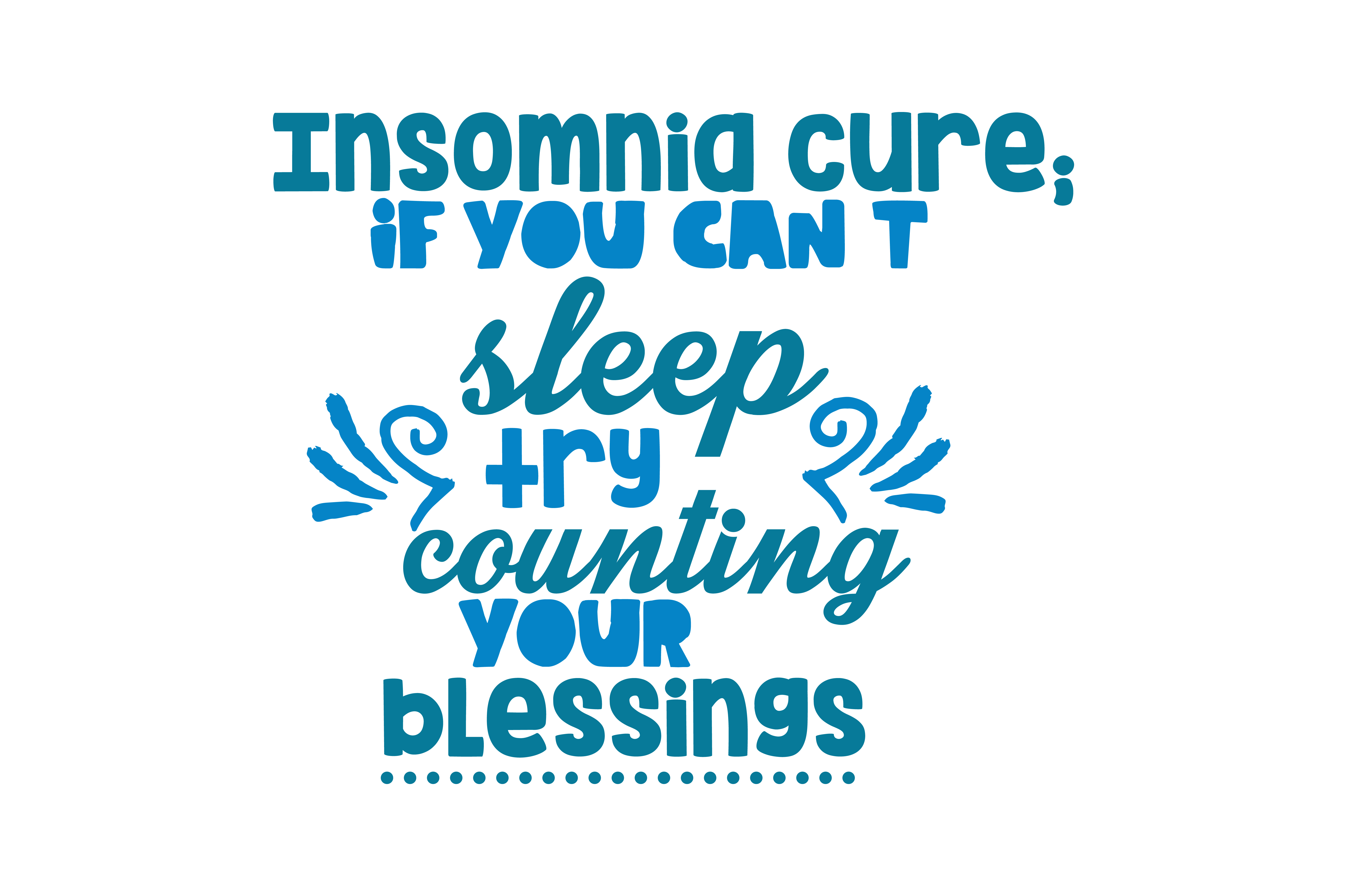 Download Free Insomnia Cure If You Can T Sleep Try Counting Your Blessings for Cricut Explore, Silhouette and other cutting machines.