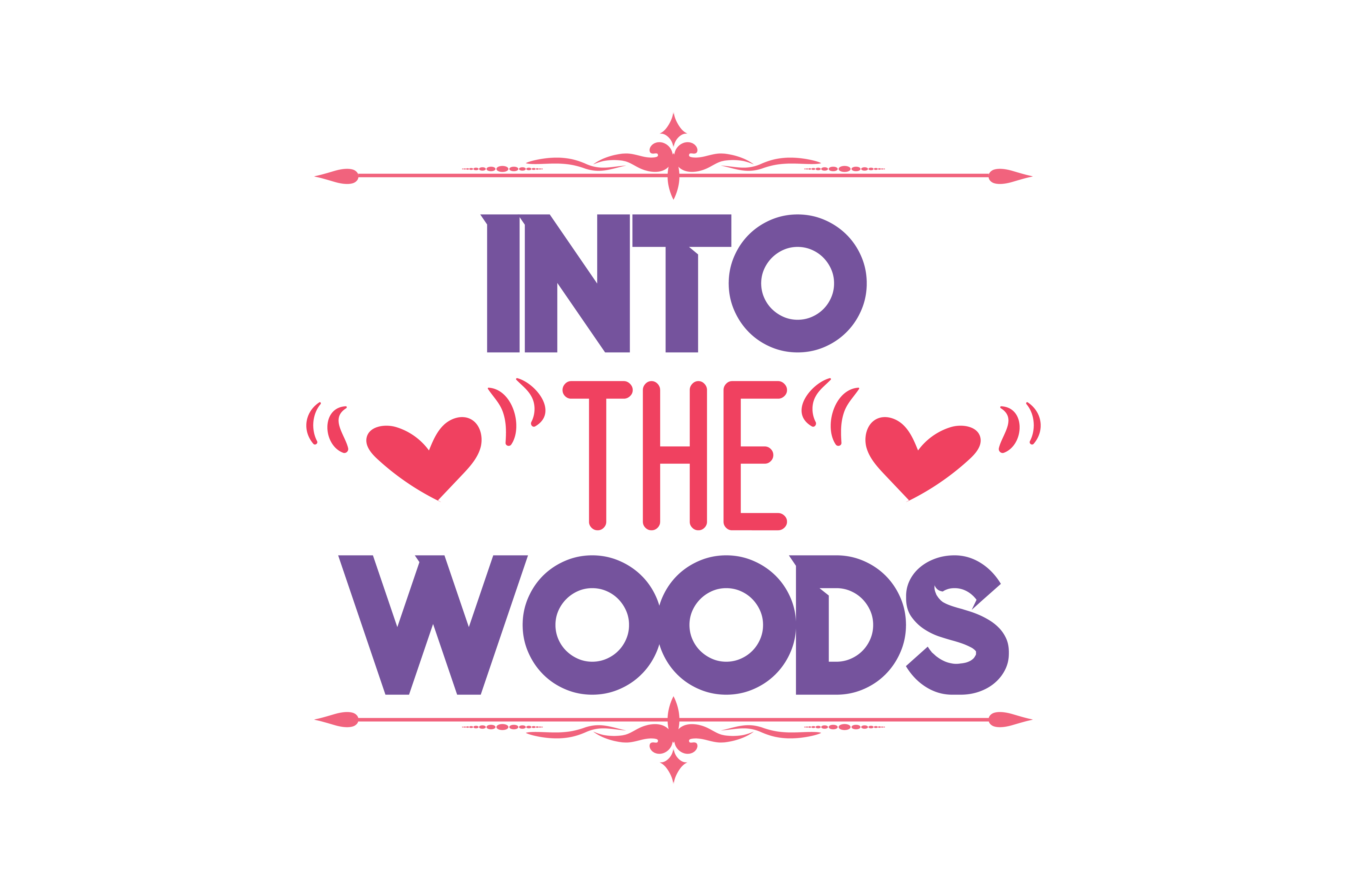 Download Free Into The Woods Quote Svg Cut Graphic By Thelucky Creative Fabrica for Cricut Explore, Silhouette and other cutting machines.