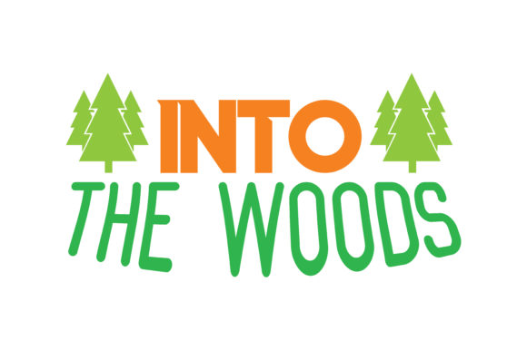 Print on Demand: Into the Woods Quote SVG Cut Graphic Crafts By TheLucky