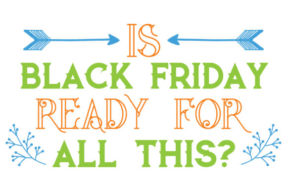 Print on Demand: Is Black Friday Ready for All This? Quote SVG Cut Graphic Crafts By TheLucky