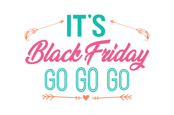 Print on Demand: It's Black Friday Go Go Go Quote SVG Cut Graphic Crafts By TheLucky