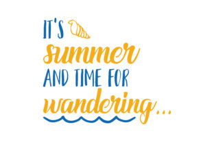 Download Free It S Summer And Time For Wandering Quote Svg Cut Graphic By for Cricut Explore, Silhouette and other cutting machines.