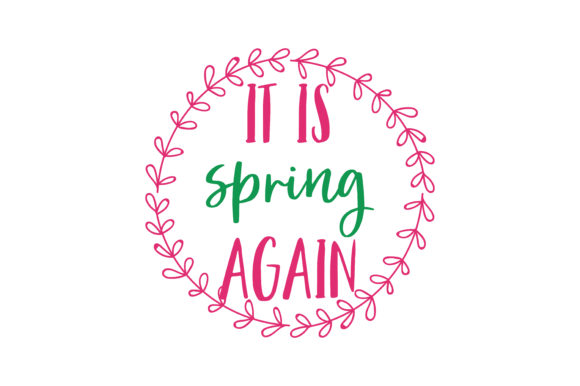 Download Free It Is Spring Again Quote Svg Cut Graphic By Thelucky Creative for Cricut Explore, Silhouette and other cutting machines.