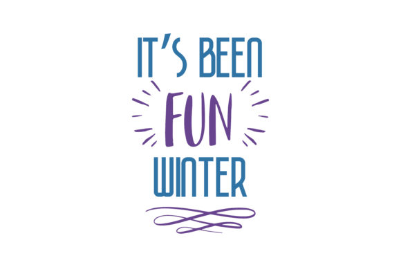 Print on Demand: Its Been Fun Winter Quote SVG Cut Graphic Crafts By TheLucky