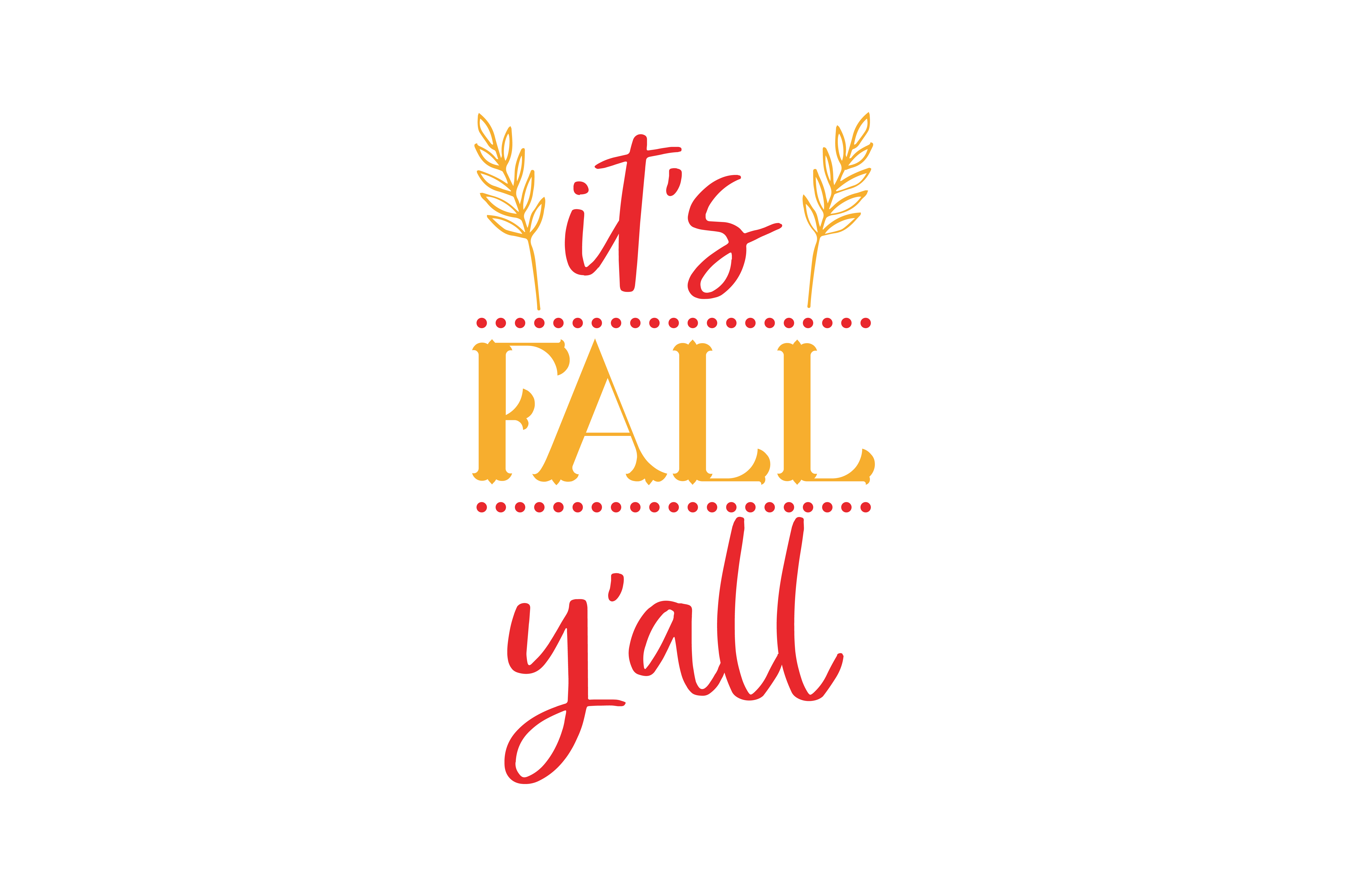Download Free It S Fall Y All Quote Svg Cut Graphic By Thelucky Creative Fabrica for Cricut Explore, Silhouette and other cutting machines.