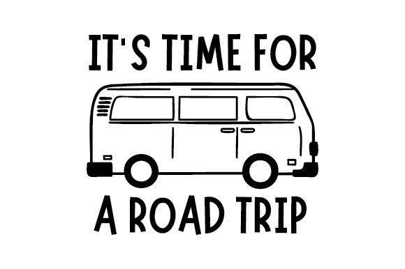 Download Free It S Time For A Roadtrip Svg Cut File By Creative Fabrica Crafts for Cricut Explore, Silhouette and other cutting machines.