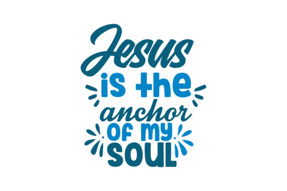 Print on Demand: Jesus is the Anchor of My Soul Quote SVG Cut Graphic Crafts By TheLucky