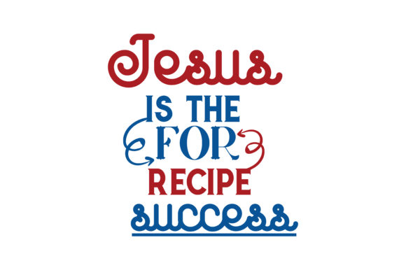 Download Free Jesus Is The Recipe For Success Quote Svg Cut Graphic By for Cricut Explore, Silhouette and other cutting machines.