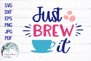 Just Brew It Coffee SVG Graphic By WispyWillowDesigns