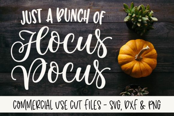 Download Free Just A Bunch Of Hocus Pocus Graphic By Gracelynndesigns for Cricut Explore, Silhouette and other cutting machines.