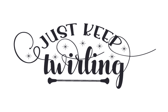 Just Keep Twirling Svg Cut File By Creative Fabrica Crafts