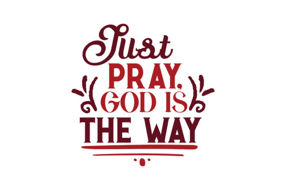 Just Pray God Is The Way Quote Svg Cut Graphic By Thelucky