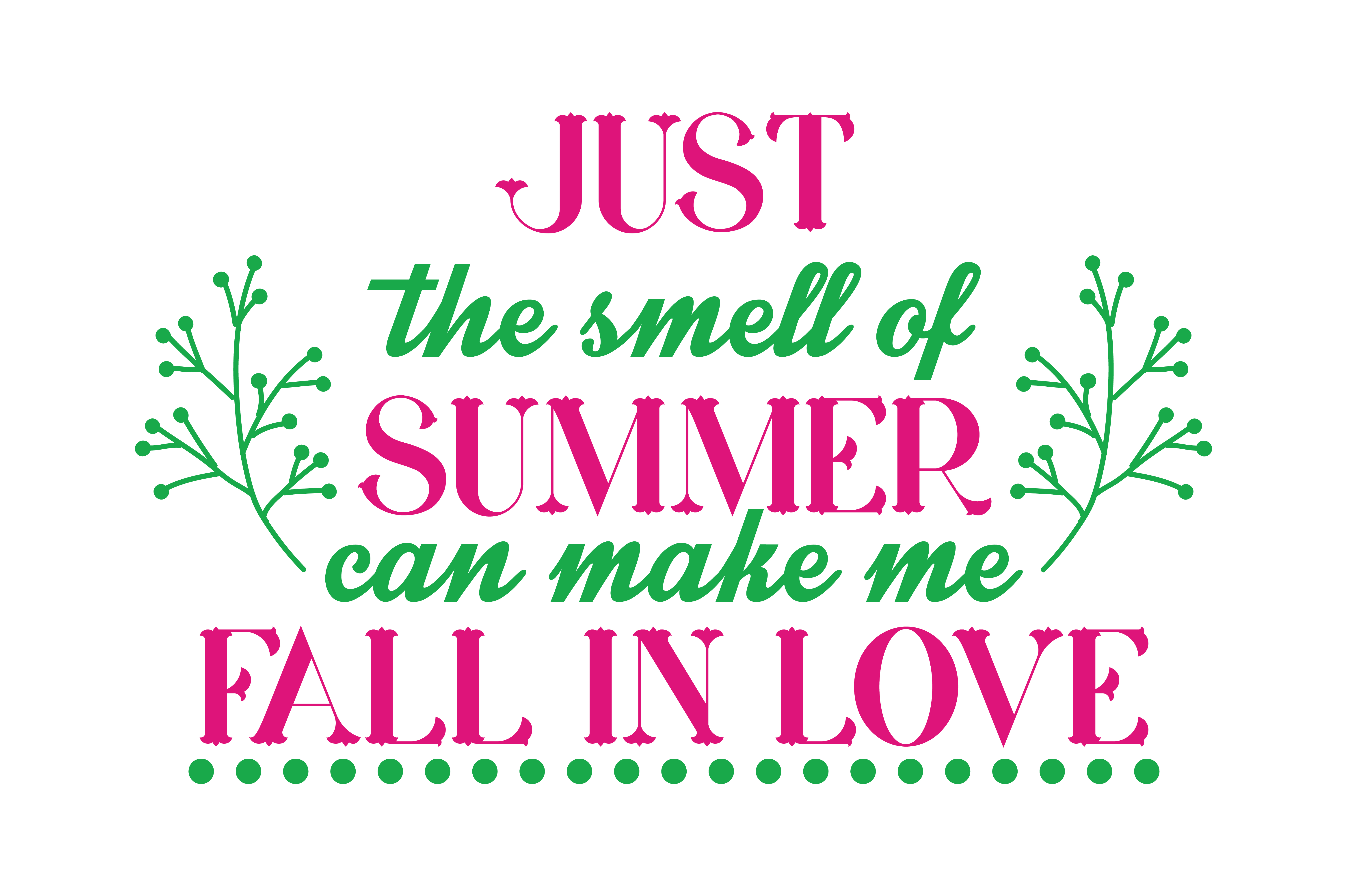 Download Free Just The Smell Of Summer Can Make Me Fall In Love Quote Svg Cut for Cricut Explore, Silhouette and other cutting machines.