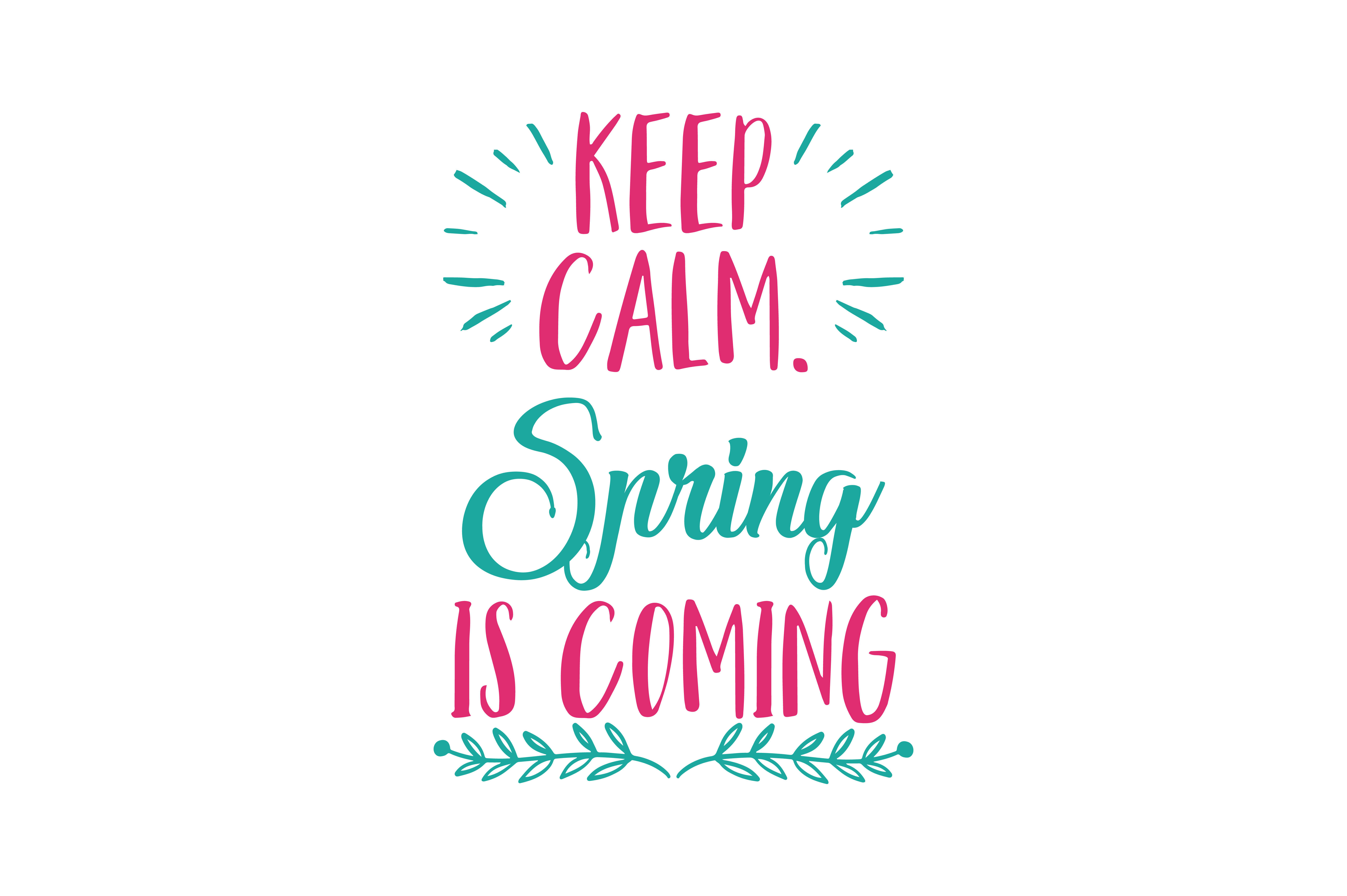 Download Free Keep Calm Spring Is Coming Quote Svg Cut Graphic By Thelucky for Cricut Explore, Silhouette and other cutting machines.