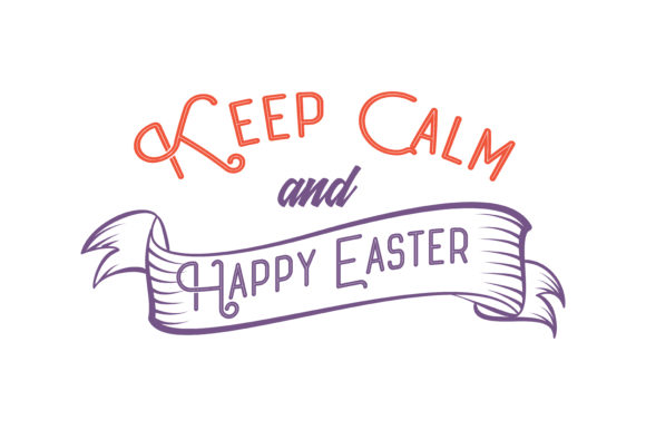 Keep Calm And Happy Easter Quote Svg Cut Graphic By Thelucky