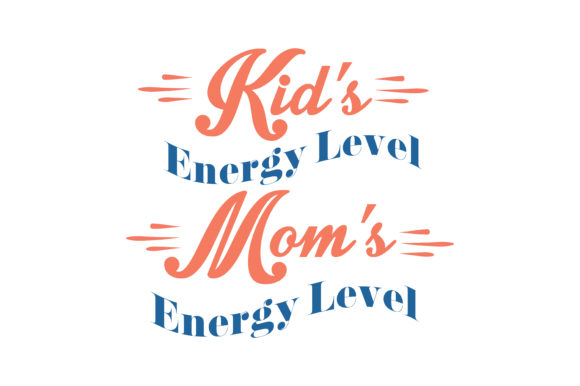 Print on Demand: Kid's Energy Level / Mom's Energy Level Quote SVG Cut Graphic Crafts By TheLucky