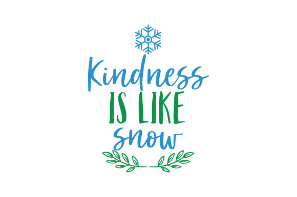 Download Free Kindness Is Like Snow Quote Svg Cut Graphic By Thelucky SVG Cut Files