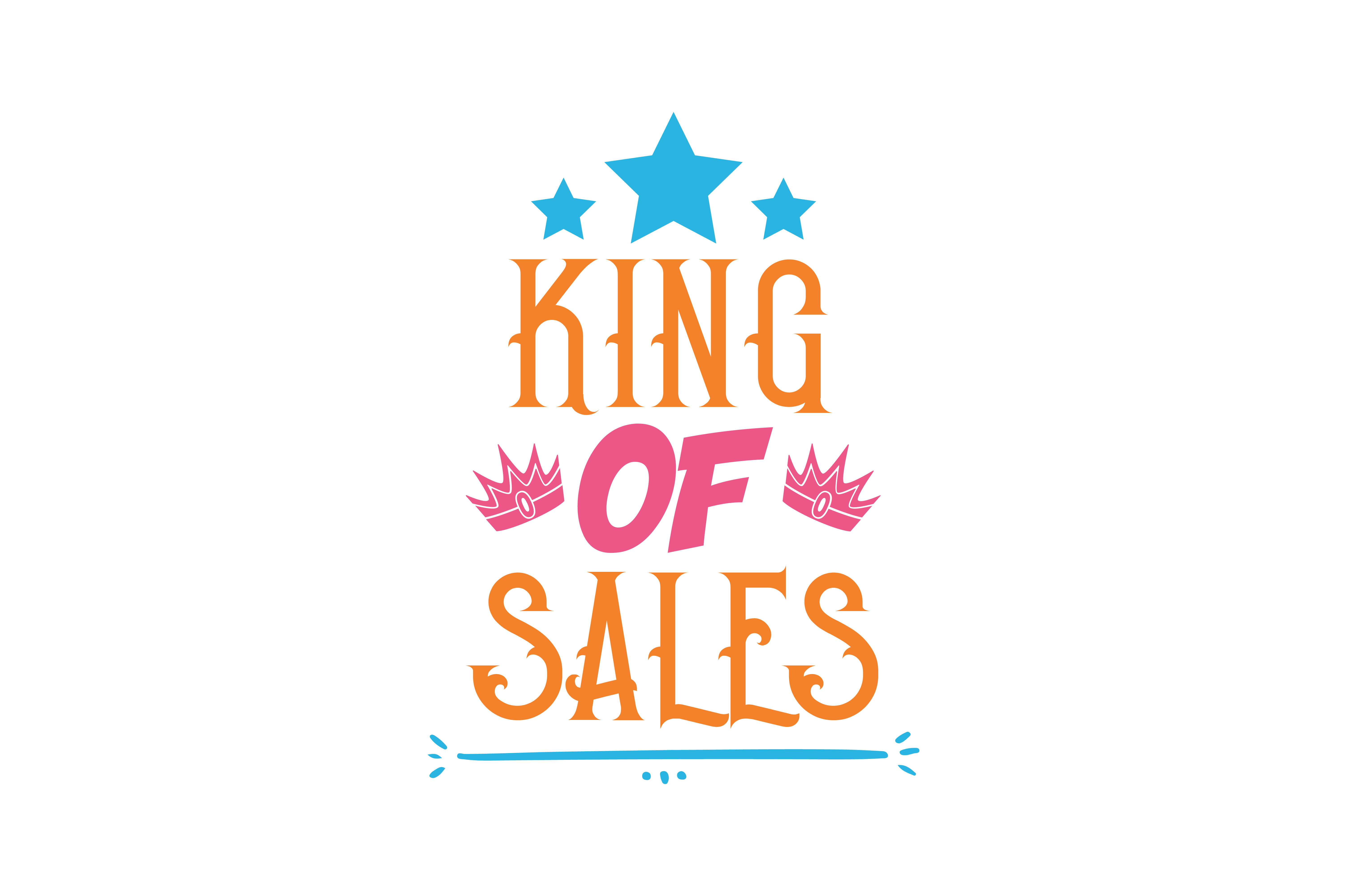 Download Free King Of Sales Quote Svg Cut Graphic By Thelucky Creative Fabrica for Cricut Explore, Silhouette and other cutting machines.