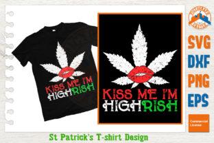 Download Free Kiss Me I Am Highrish Graphic By Graphicza Creative Fabrica for Cricut Explore, Silhouette and other cutting machines.