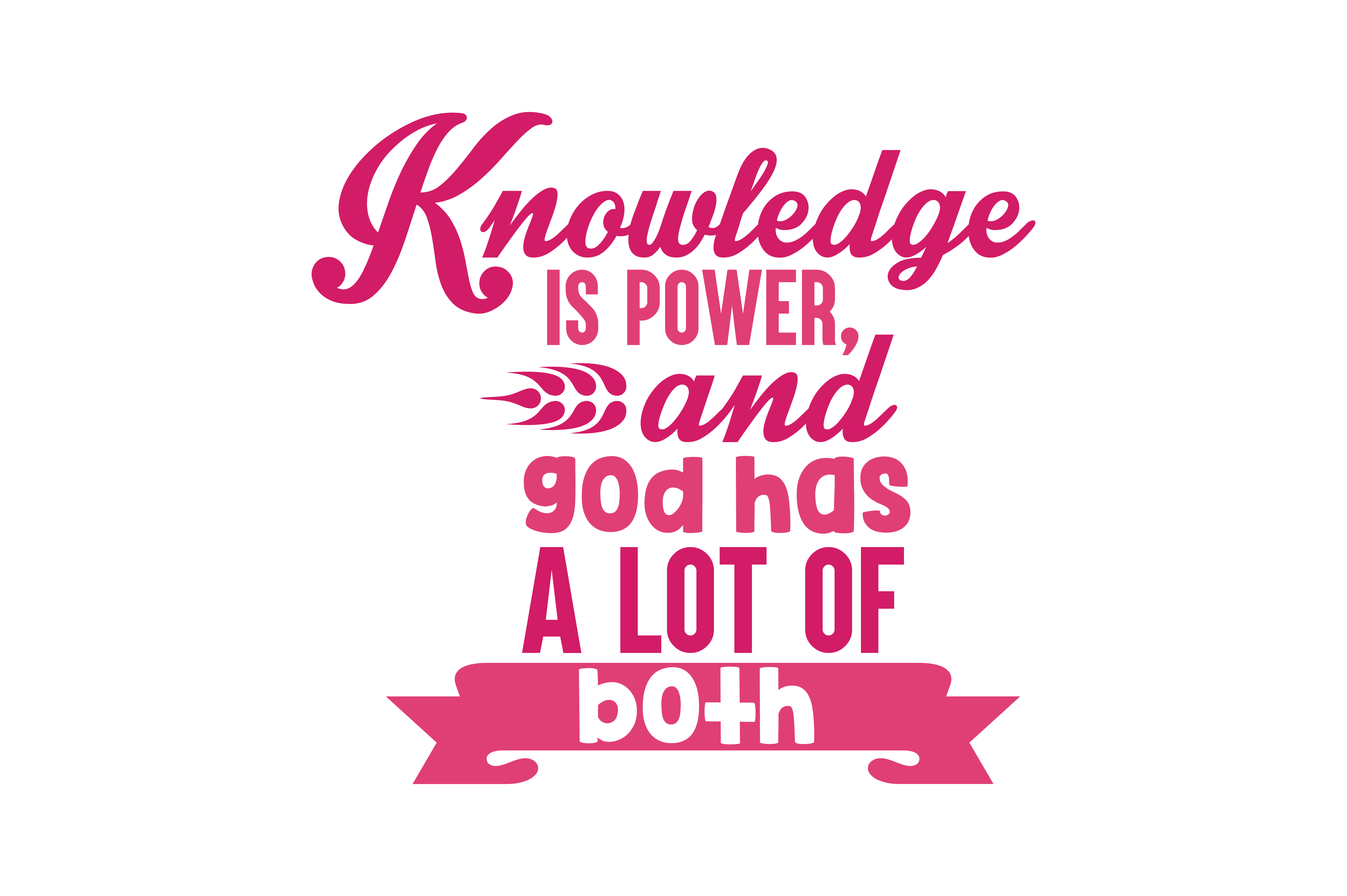 Download Free Knowledge Is Power And God Has A Lot Of Both Quote Svg Cut for Cricut Explore, Silhouette and other cutting machines.