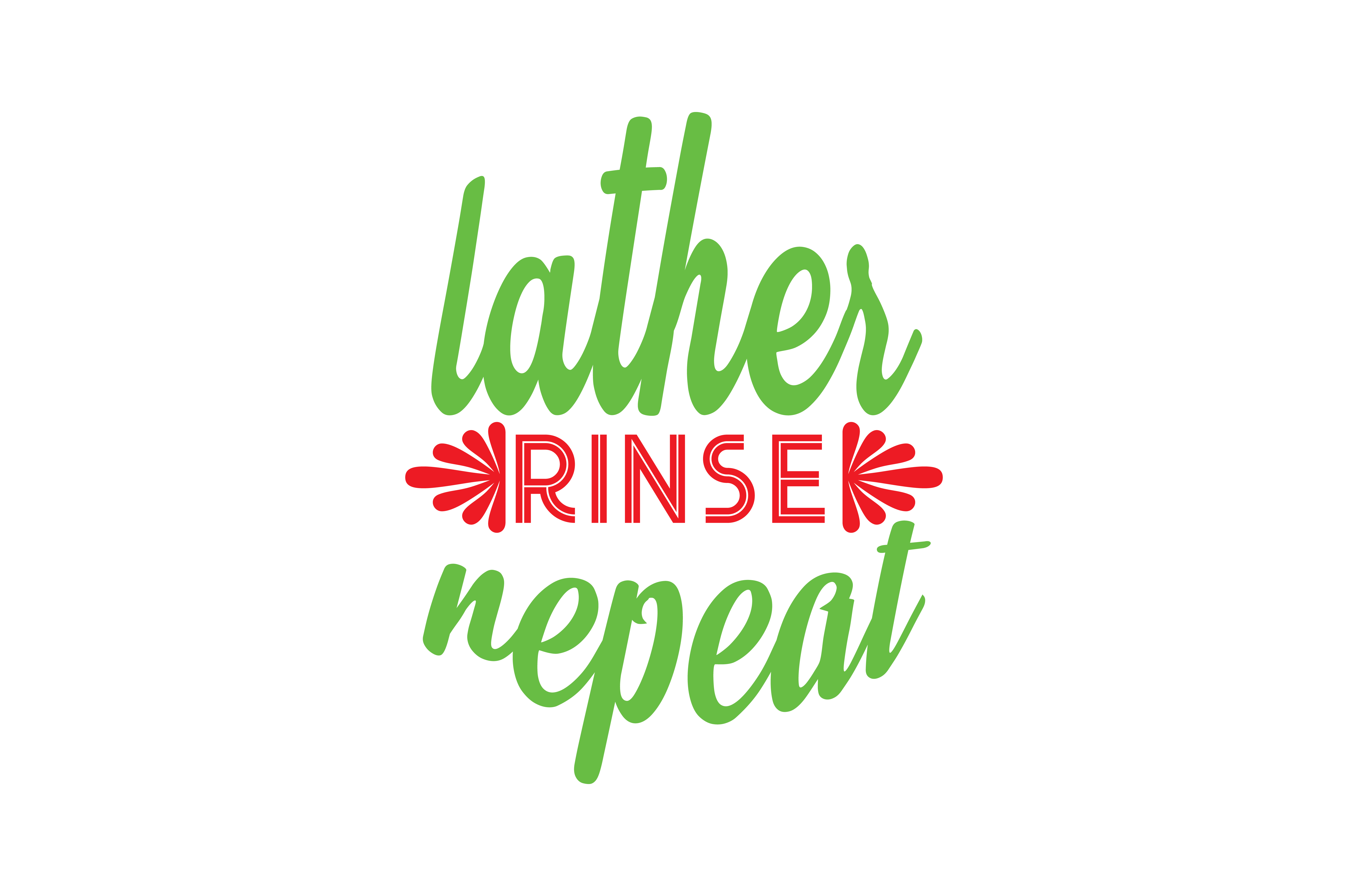 Download Free Lather Rinse Repeat Quote Svg Cut Graphic By Thelucky Creative for Cricut Explore, Silhouette and other cutting machines.
