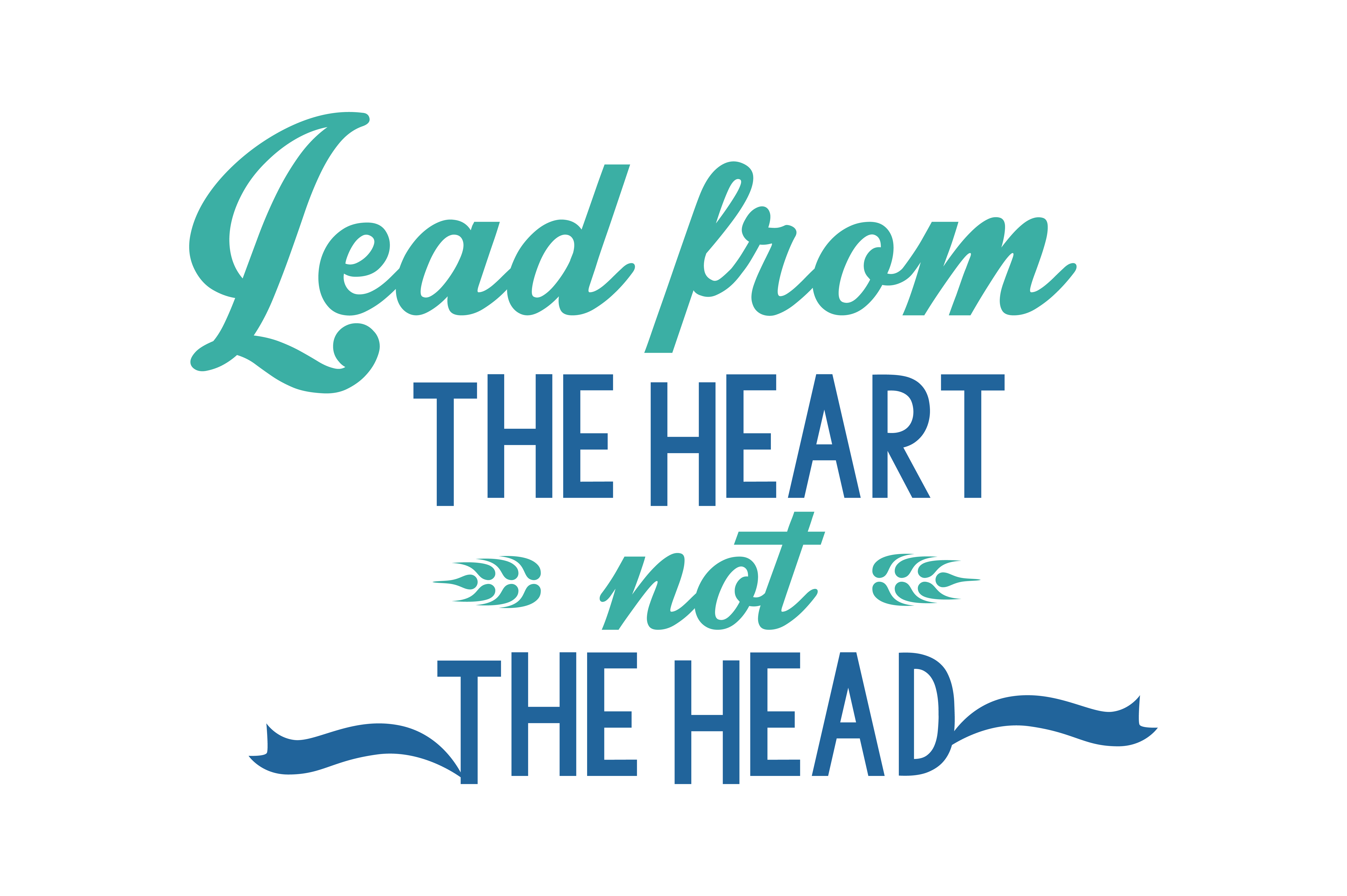 Download Free Lead From The Heart Not The Head Quote Svg Cut Graphic By Thelucky Creative Fabrica for Cricut Explore, Silhouette and other cutting machines.