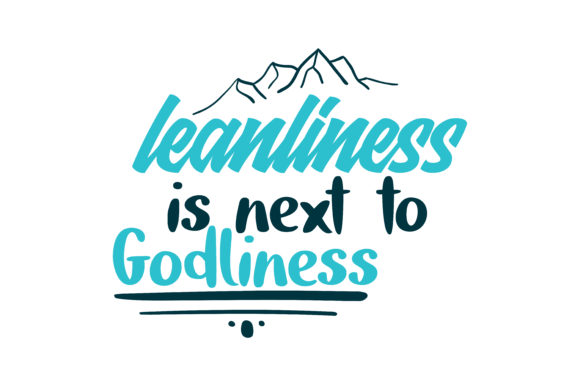 Print on Demand: Leanliness is Next to Godliness Quote SVG Cut Graphic Crafts By TheLucky