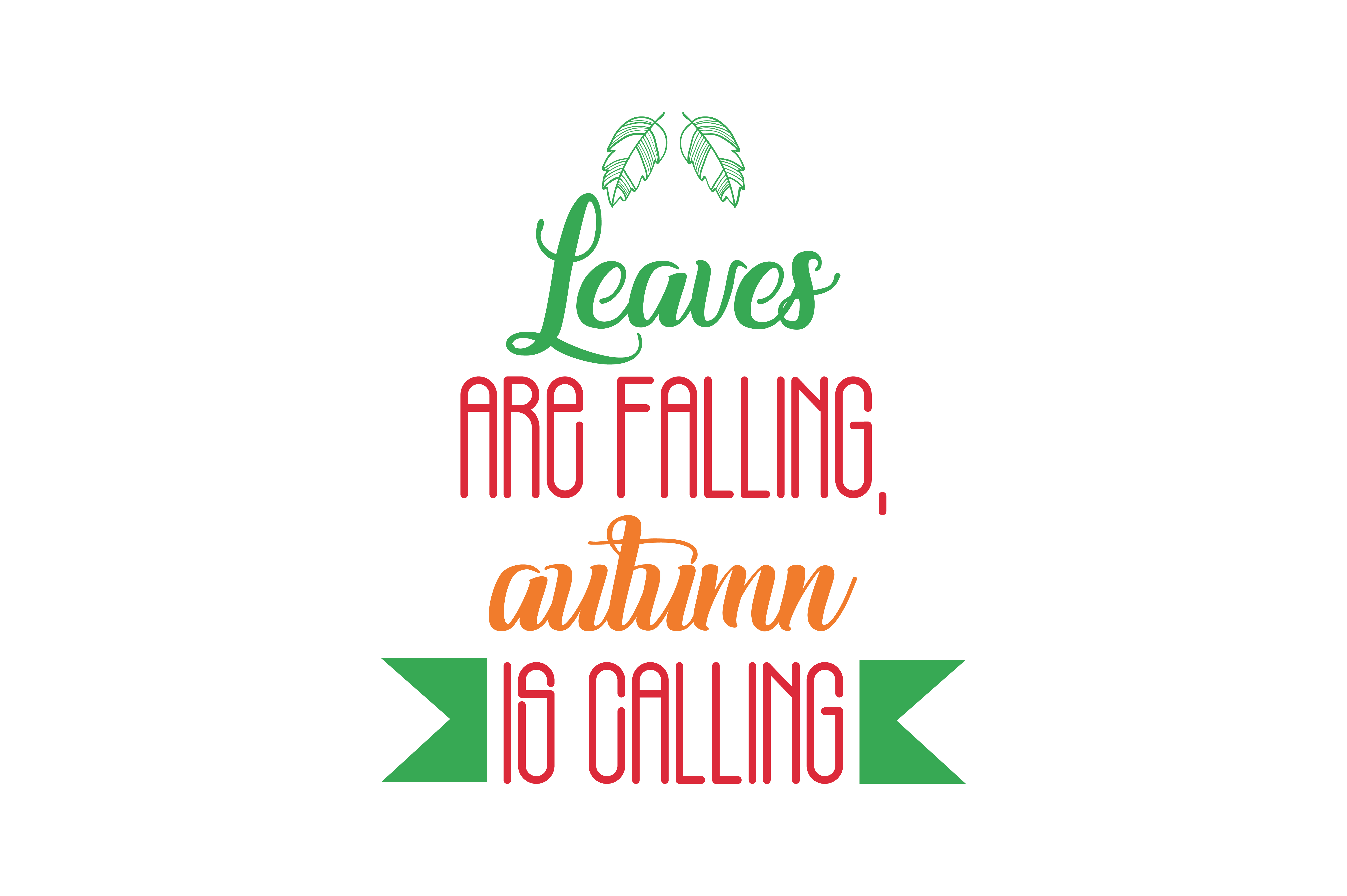 Download Free Leaves Are Falling Autumn Is Calling Quote Svg Cut Graphic By for Cricut Explore, Silhouette and other cutting machines.