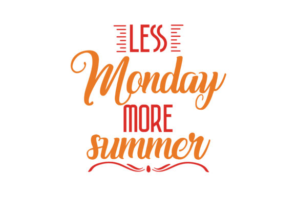 Download Free Less Monday More Summer Quote Svg Cut Graphic By Thelucky for Cricut Explore, Silhouette and other cutting machines.