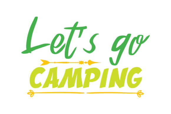 Print on Demand: Let's Go Camping Quote SVG Cut Graphic Crafts By TheLucky