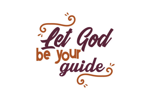 Print on Demand: Let God Be Your Guide Quote SVG Cut Graphic Crafts By TheLucky