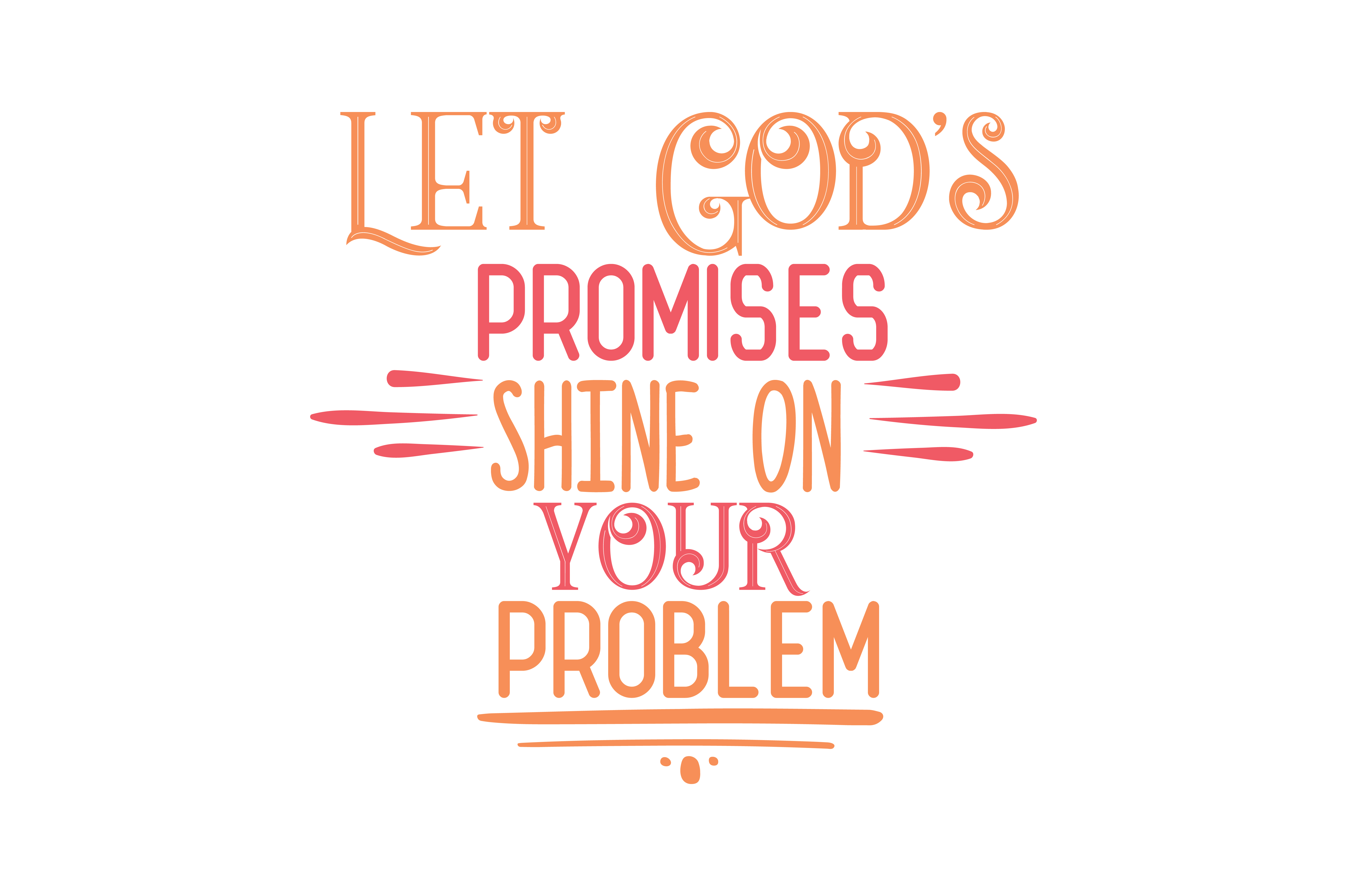 Download Free Let God S Promises Shine On Your Problem Quote Svg Cut Graphic for Cricut Explore, Silhouette and other cutting machines.
