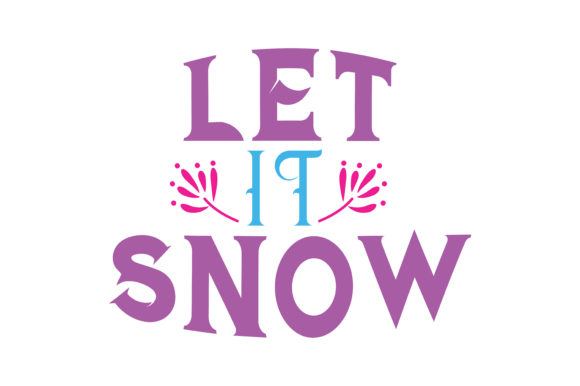 Print on Demand: Let It Snow Quote SVG Cut Graphic Crafts By TheLucky