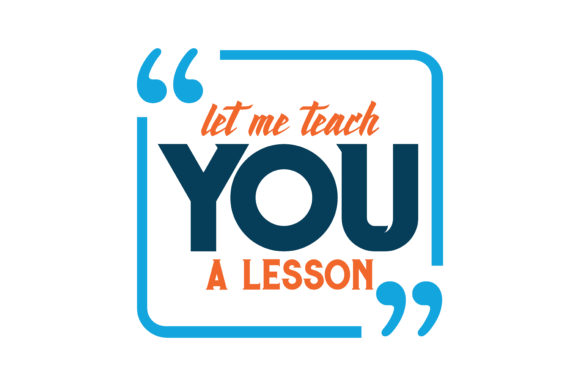 Download Free Let Me Teach You A Lesson Quote Svg Cut Graphic By Thelucky for Cricut Explore, Silhouette and other cutting machines.