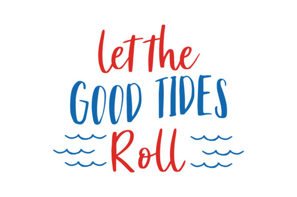 Download Free Let The Good Tides Roll Quote Svg Cut Grafico Por Thelucky for Cricut Explore, Silhouette and other cutting machines.