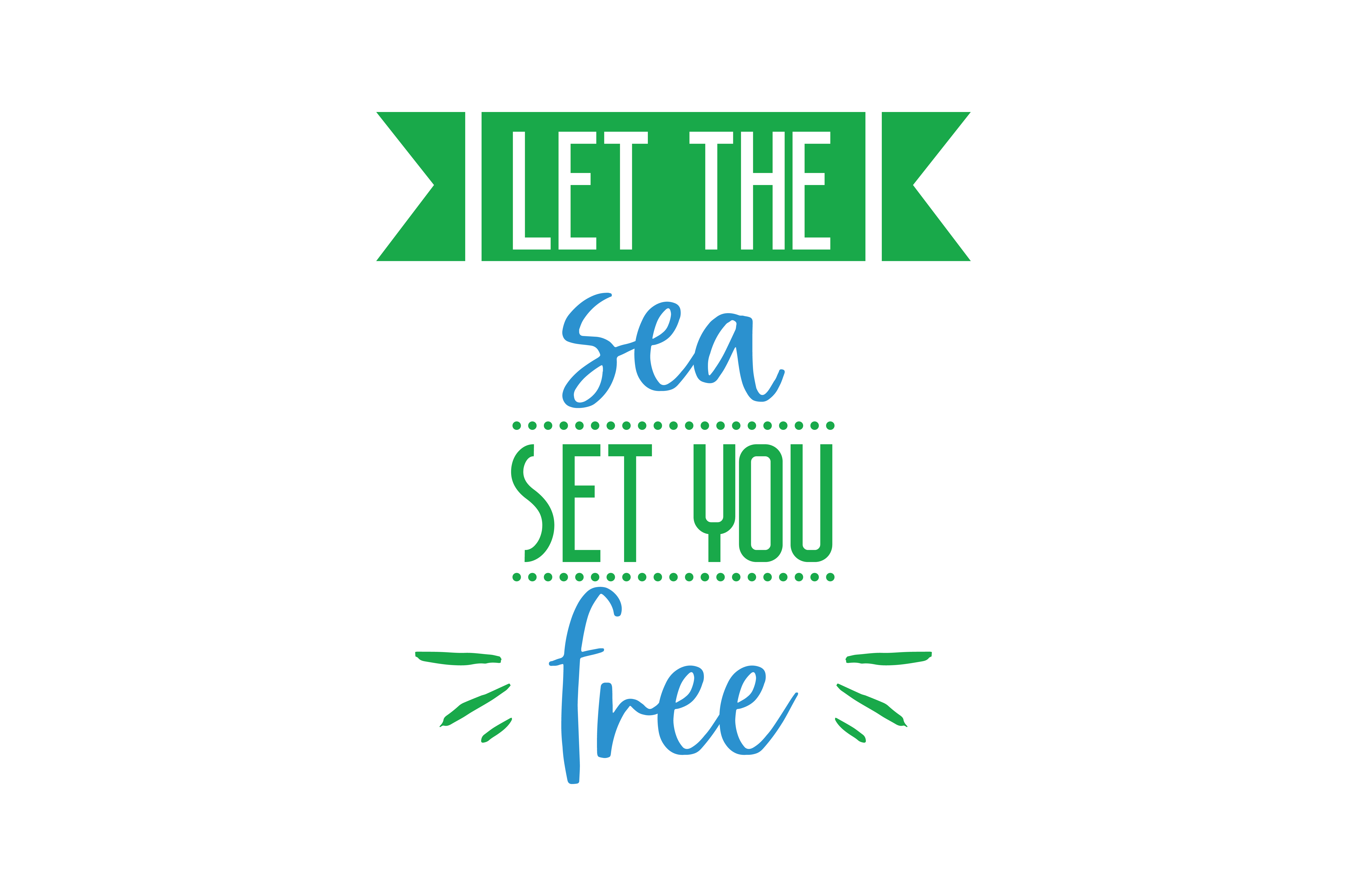 Download Free Let The Sea Set You Free Quote Svg Cut Graphic By Thelucky for Cricut Explore, Silhouette and other cutting machines.