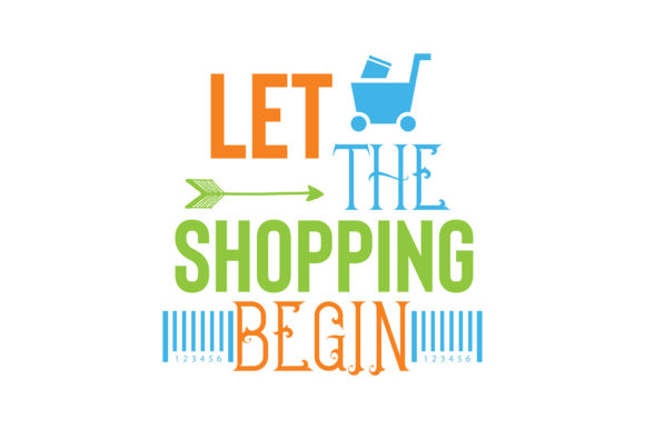Print on Demand: Let the Shopping Begin Quote SVG Cut Graphic Crafts By TheLucky