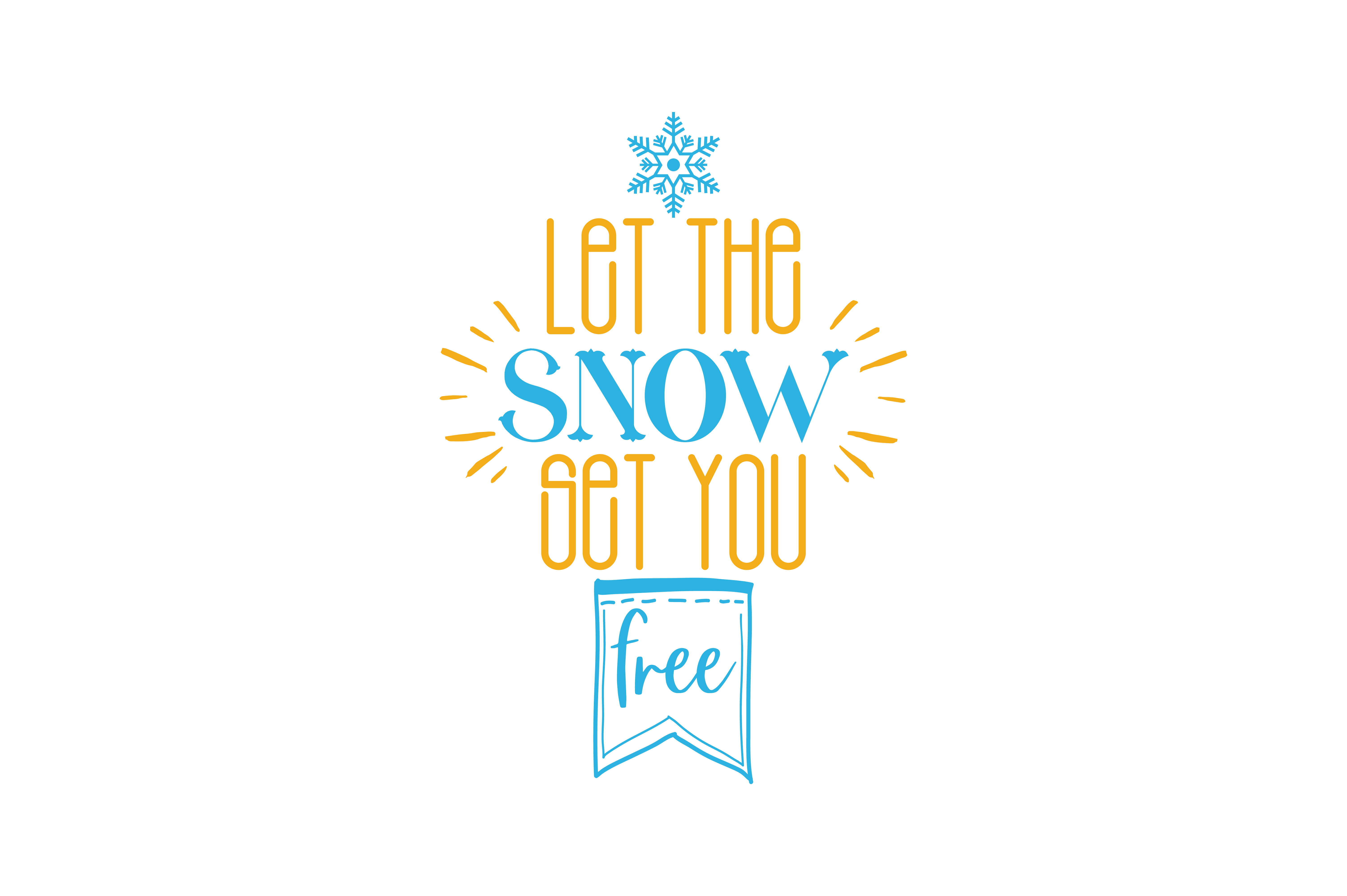 Download Free Let The Snow Set You Free Quote Svg Cut Graphic By Thelucky for Cricut Explore, Silhouette and other cutting machines.