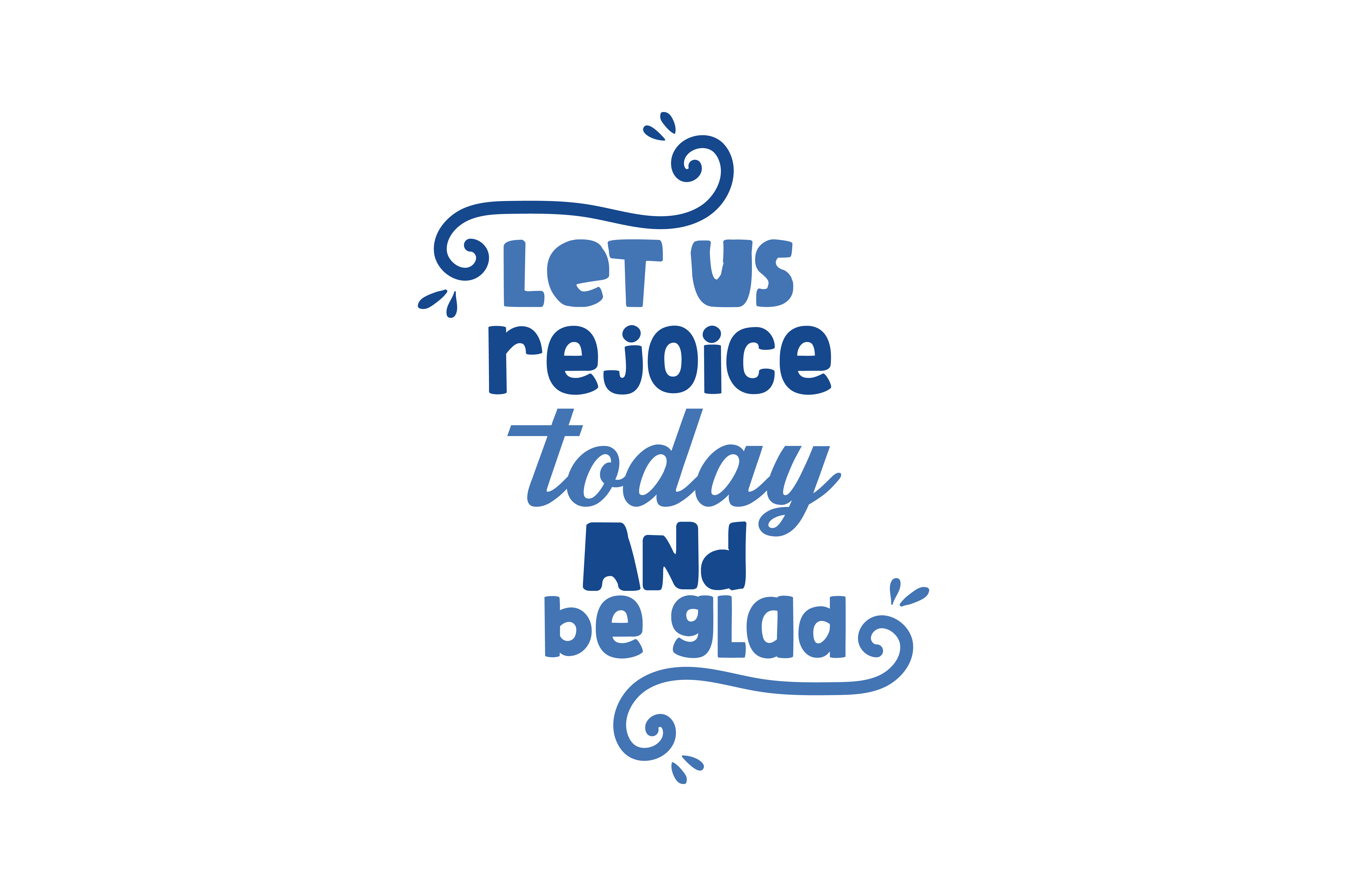Download Free Let Us Rejoice Today And Be Glad Quote Svg Cut Graphic By for Cricut Explore, Silhouette and other cutting machines.