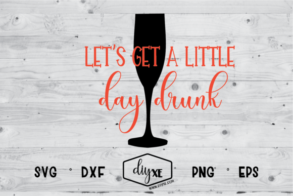 Download Free Let S Get A Little Day Drunk Svg Graphic By Sheryl Holst for Cricut Explore, Silhouette and other cutting machines.